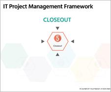 IT Project Management Framework - Closeout